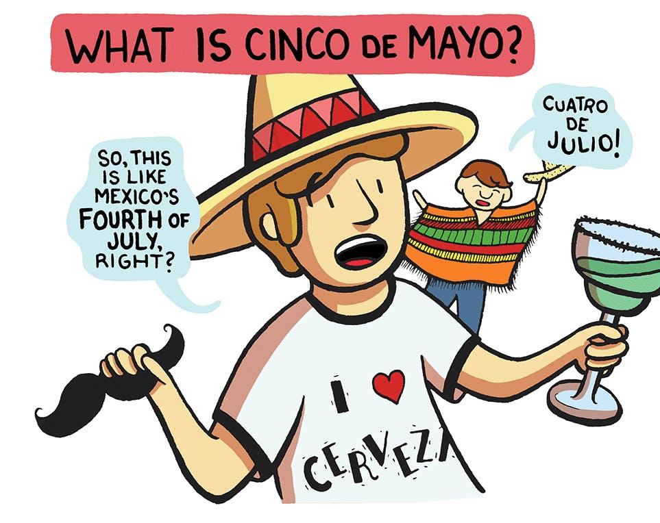Https Thenib Com Cinco De Mayo Isn T What You Think It Is